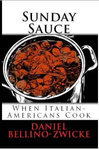 SUNDAY SAUCE by DANIEL BELLINO ZWICKE is Set For November 25, 2013 Publication Date